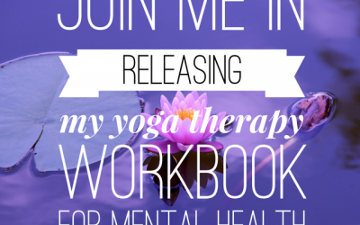 Join me in releasing my first yoga therapy workbook for mental health