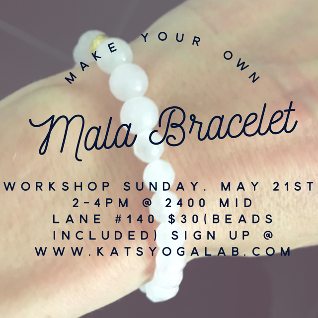 Mala Bracelet Workshop Sunday, May 21st